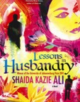Lessons in Husbandry by Shaid Kazie Ali